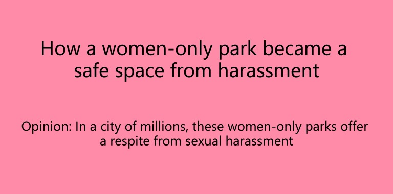 How a women-only park became a safe space from harassment by Quratulain Fatima