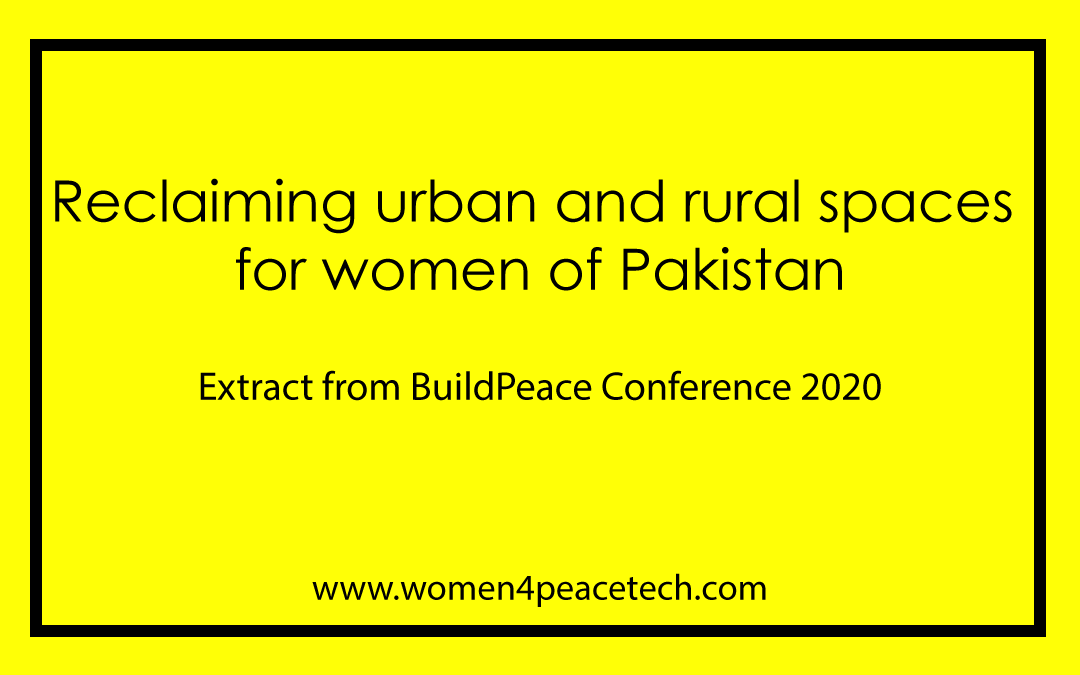 Reclaiming urban and rural spaces for women of Pakistan- Extract from BuildPeace Conference 2020